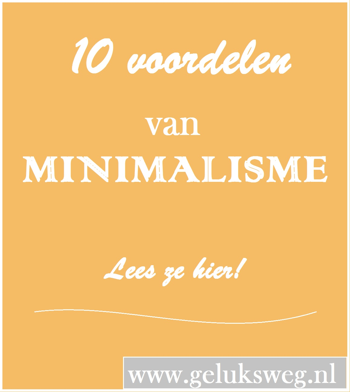 Geluksweg - voordelen van minimalisme